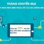Tháng khuyến mại giảm giá 30% khi thay thế màn hình điện thoại tại Tân Á Long