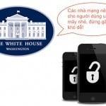 Nhà Trắng ủng hộ unlock điện thoại, máy tính bảng