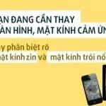 Thay mặt kính, cảm ứng  cho samsung,iphone , smartphone, máy tính bảng, tốt nhất Hà Nội & Hồ Chí Minh
